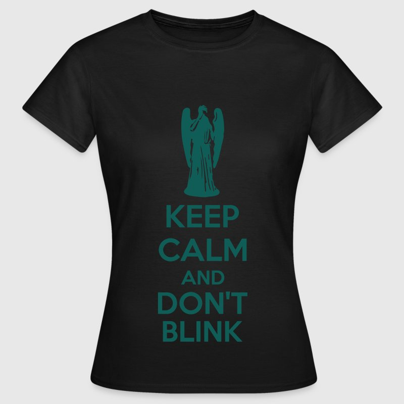 Keep Calm And Don't Blink Tee shirts - T-shirt Femme