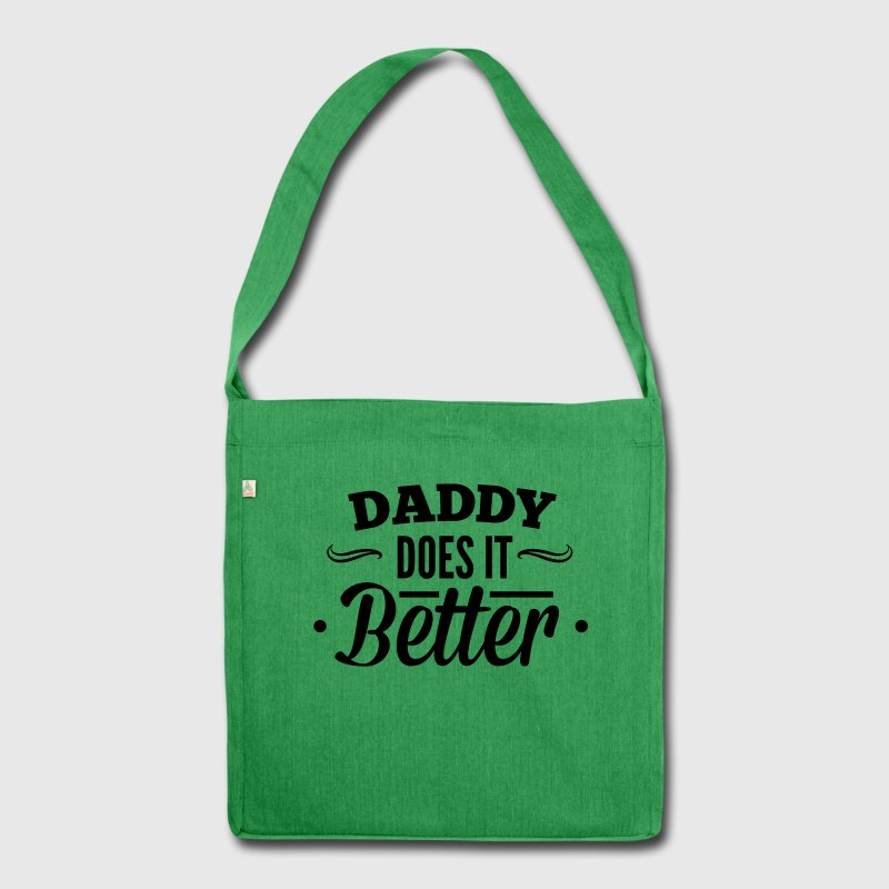 Father, Daddy makes it better, can do better Bags & Backpacks - Shoulder Bag made from recycled material