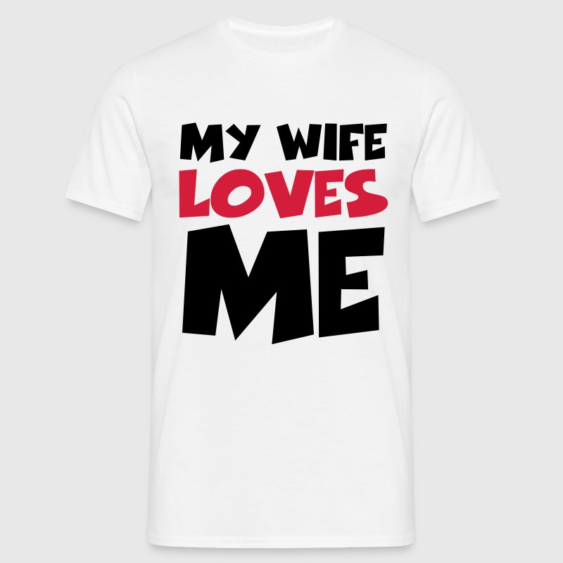 My wife loves me T-shirts - Herre-T-shirt