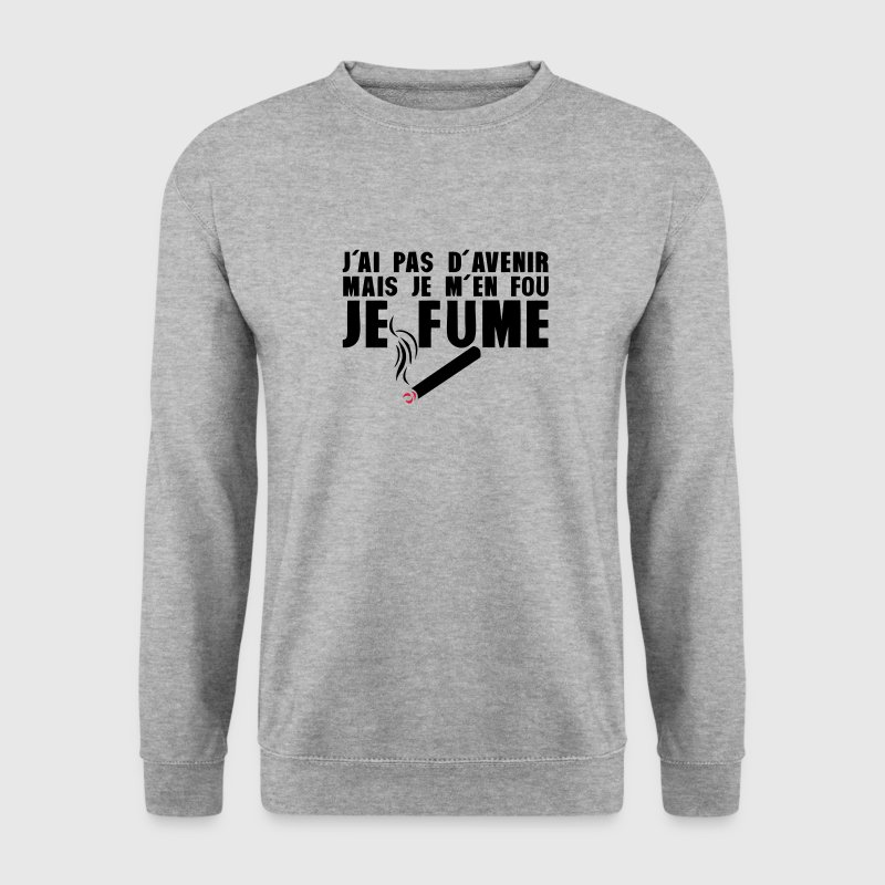 ai pas avenir mais je fume cigarette Sweat-shirts - Sweat-shirt Homme