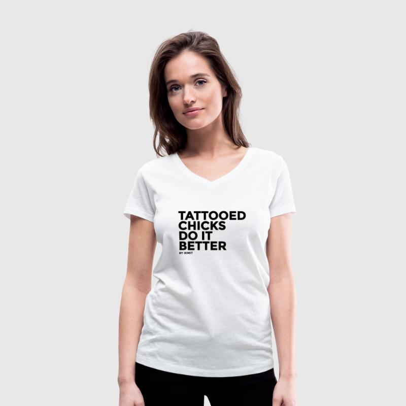 Tattooed Chicks Do It Better T-Shirts - Women's Organic V-Neck T-Shirt by Stanley & Stella