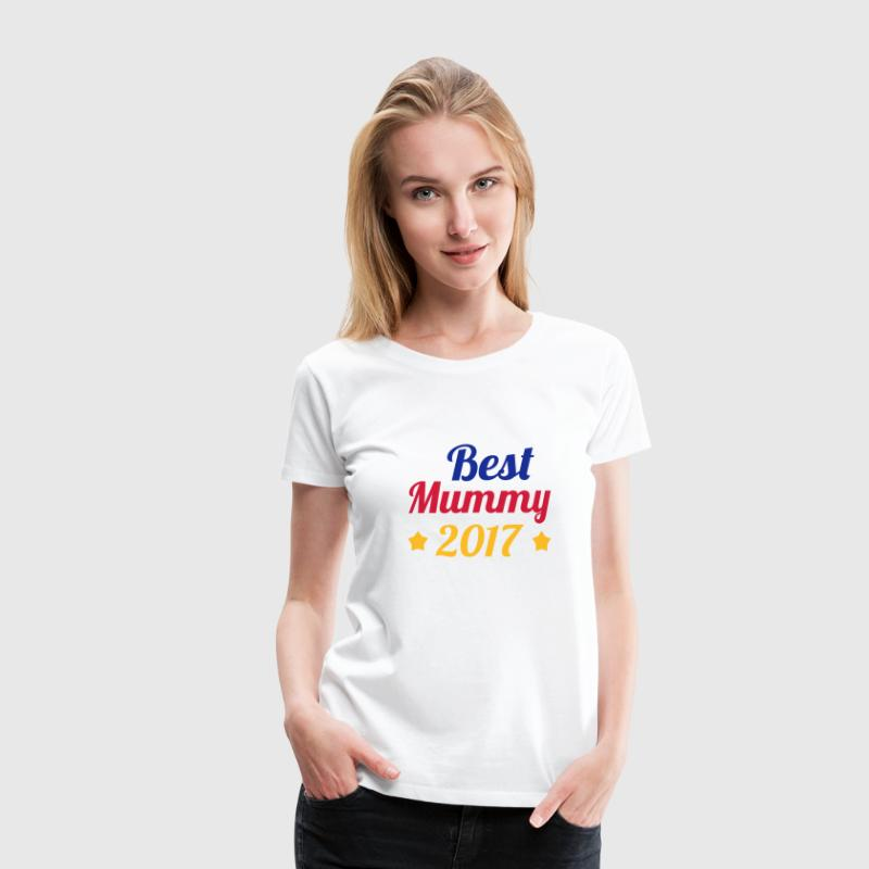 Best Mummy 2017  T-Shirts - Frauen Premium T-Shirt