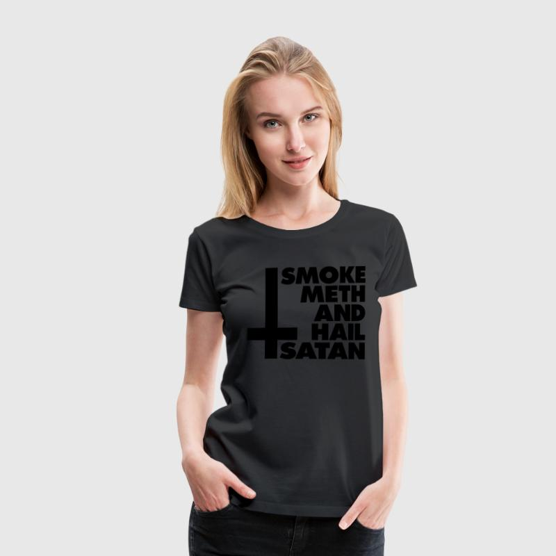 Smoke Meth and Hail Satan - Frauen Premium T-Shirt