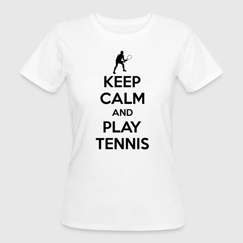 Keep calm and play Tennis T-Shirts - Frauen Bio-T-Shirt