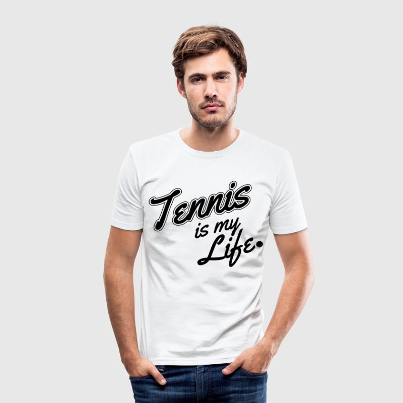 Tennis is my life Tee shirts - Tee shirt près du corps Homme