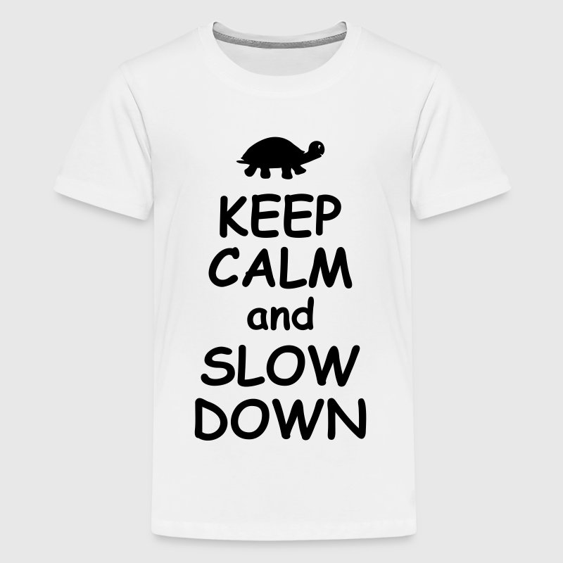 Keep calm and slow down funny quotes turtle animal Shirts - Teenage Premium T-Shirt
