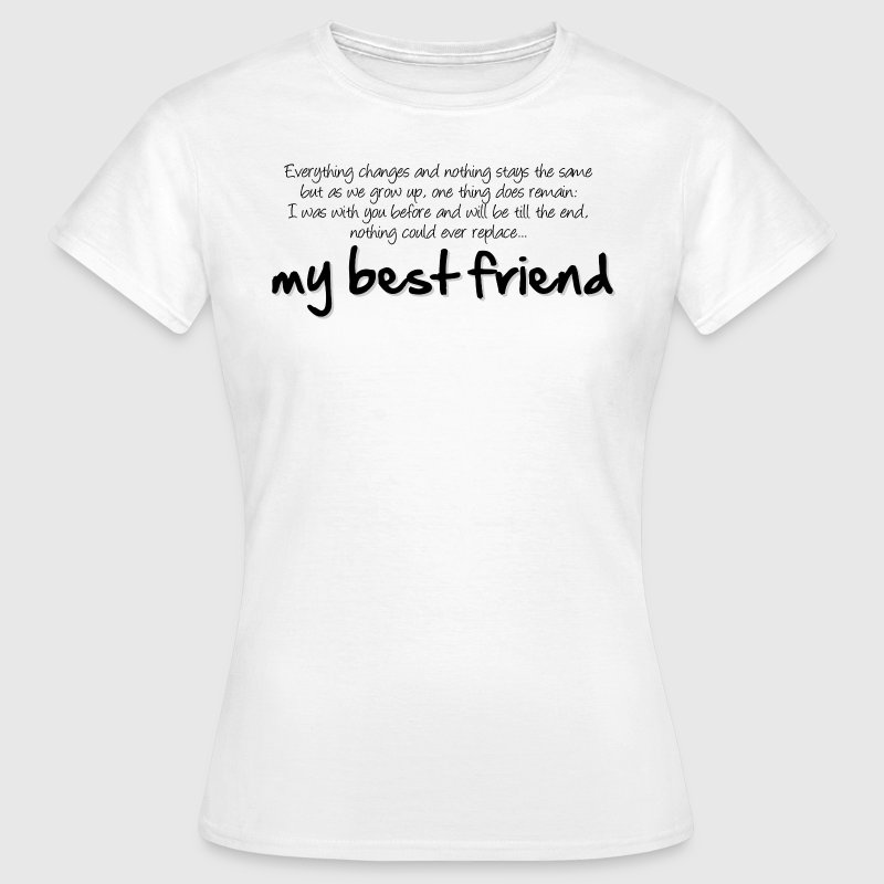 My best friend Tee shirts - T-shirt Femme
