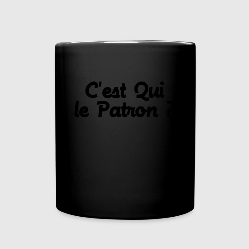 c'est QUI le Patron ? Mugs & Drinkware - Full Colour Mug