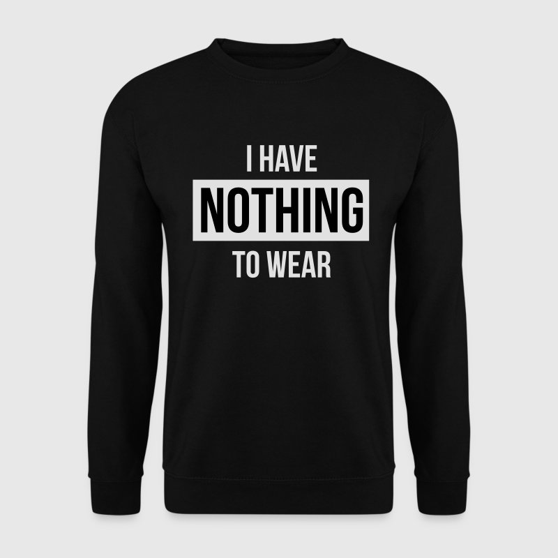 I have nothing to wear Sweat-shirts - Sweat-shirt Homme
