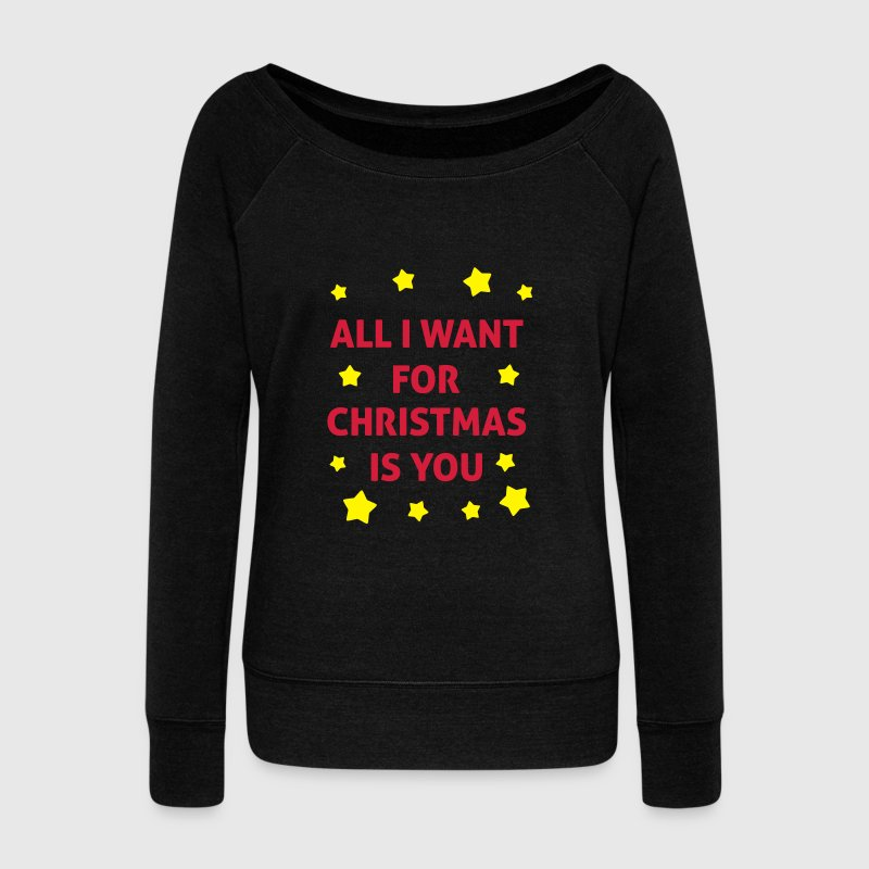All I Want For Christmas Is You  Felpe - Felpa con scollo a barca da donna, marca Bella