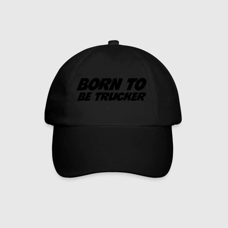 Born to be Trucker  Czapki  - Czapka z daszkiem