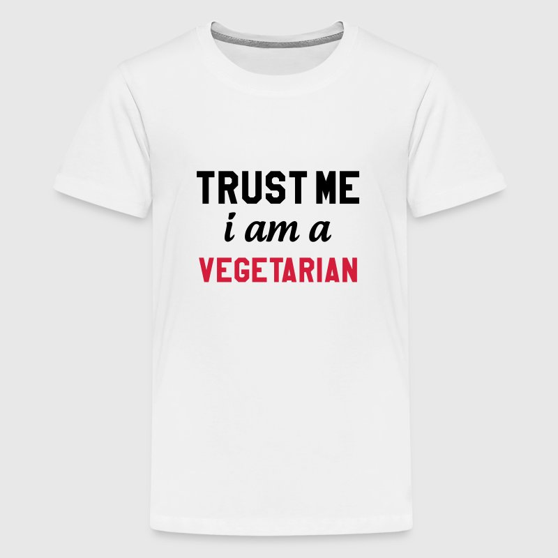 Trust me I am a Vegetarian Shirts - Teenage Premium T-Shirt
