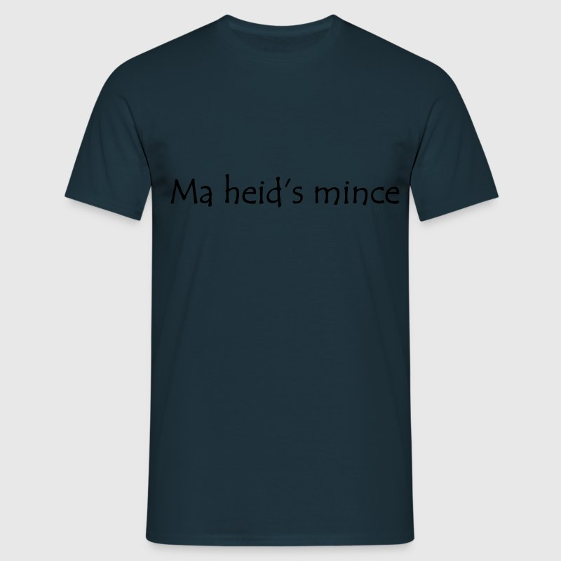 Ma heid's mince - Scottish Slang - Men's T-Shirt