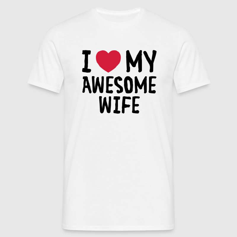 I Love (Heart) My Awesome Wife T-shirts - T-shirt herr
