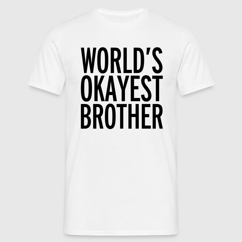 World's Okayest Brother  T-Shirts - Men's T-Shirt