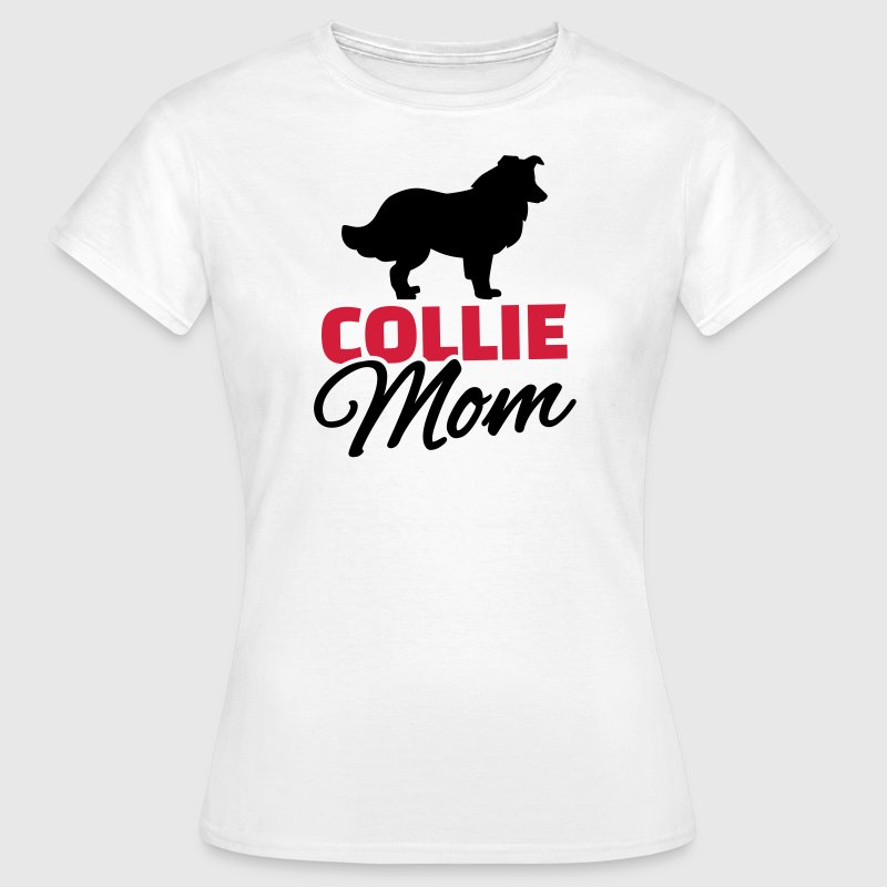 Collie Mom T-Shirts - Frauen T-Shirt