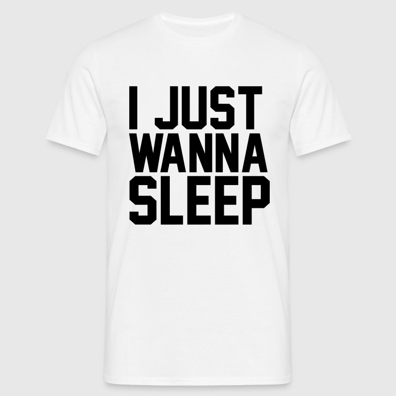 I just wanna sleep T-Shirts - Men's T-Shirt