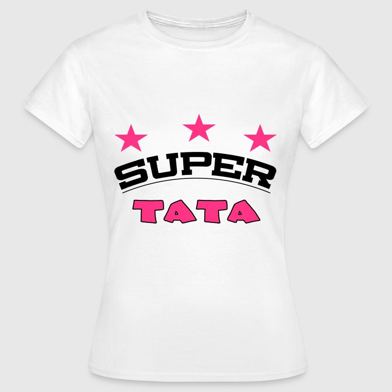 Super tata T-Shirts - Women's T-Shirt