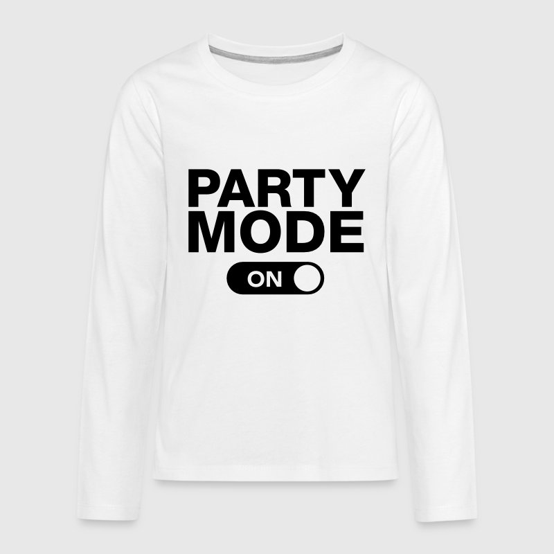 Party Mode (On) Long Sleeve Shirts - Teenagers' Premium Longsleeve Shirt