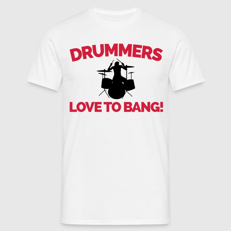 Drummers Love To Bang  T-shirts - Mannen T-shirt