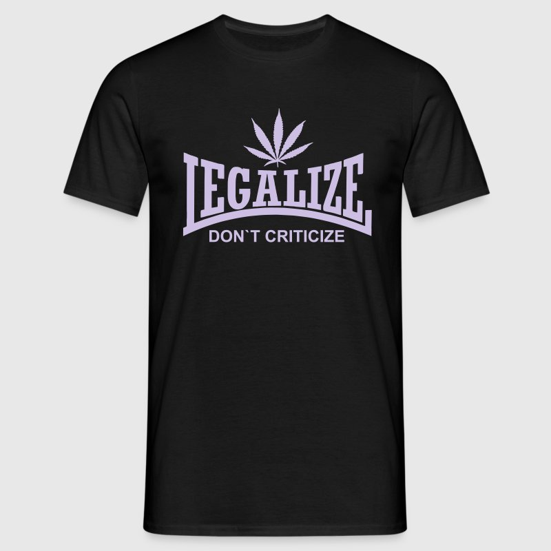 Legalize it, don`t criticize it - Männer T-Shirt