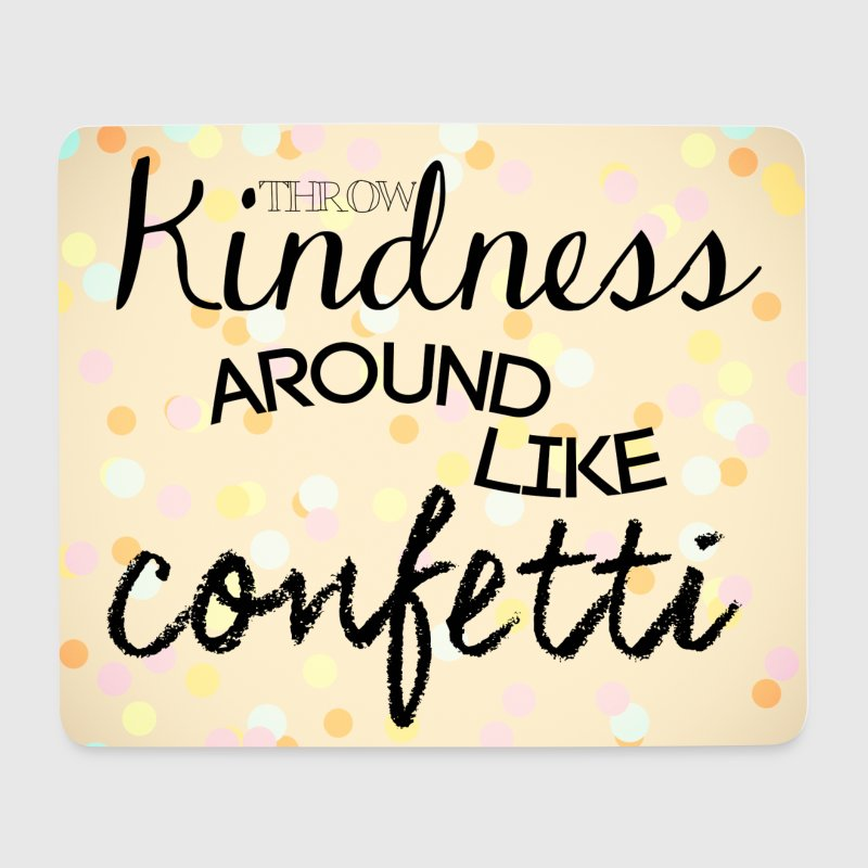 White throw kindness around like confetti Other - Mouse Pad (horizontal)