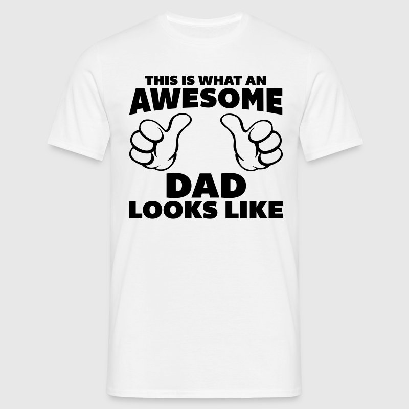 Awesome Dad Looks Like T-Shirts - Men's T-Shirt