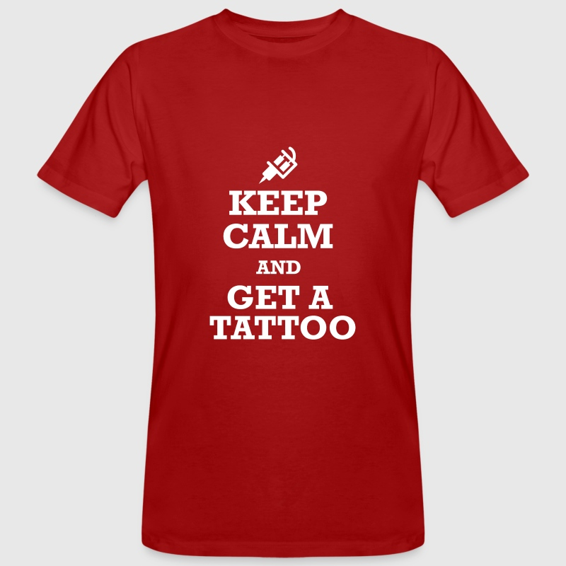 Keep Calm Tattoo T-Shirts - Männer Bio-T-Shirt