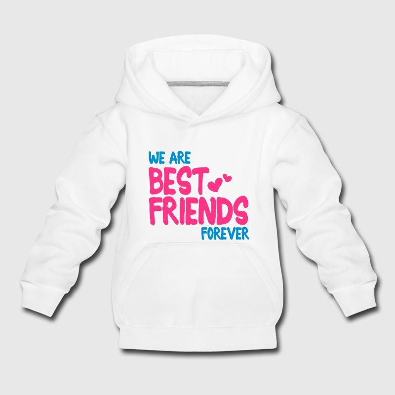 we are best friends forever i 2c Pullover & Hoodies - Kinder Premium Hoodie