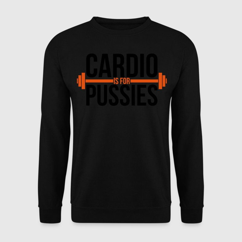 Cardio is for pussies Sweat-shirts - Sweat-shirt Homme