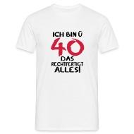 40 Geburtstag ü 40 Geschenk 40.   Männer T Shirt
