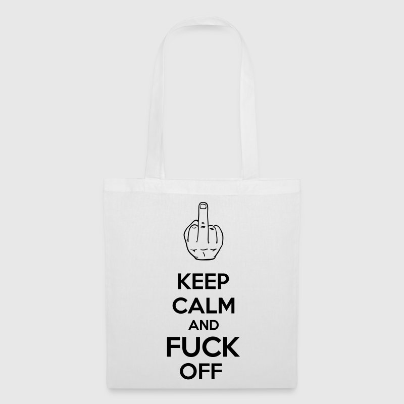Keep Calm And Fuck Off Bags & Backpacks - Tote Bag