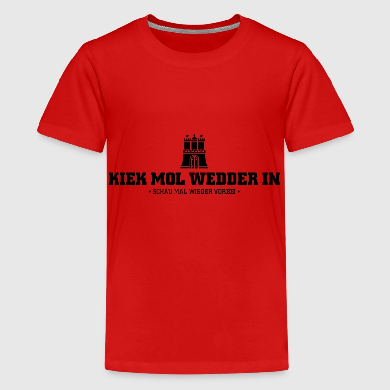 Kiek mol wedder in Hamburg T-Shirts - Teenager Premium T-Shirt