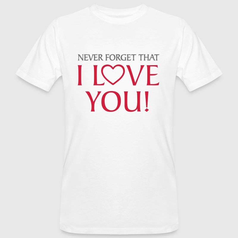 I love you forever u T-Shirts - Men's Organic T-shirt