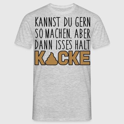 suchbegriff 39 kacken funny 39 t shirts online bestellen spreadshirt. Black Bedroom Furniture Sets. Home Design Ideas