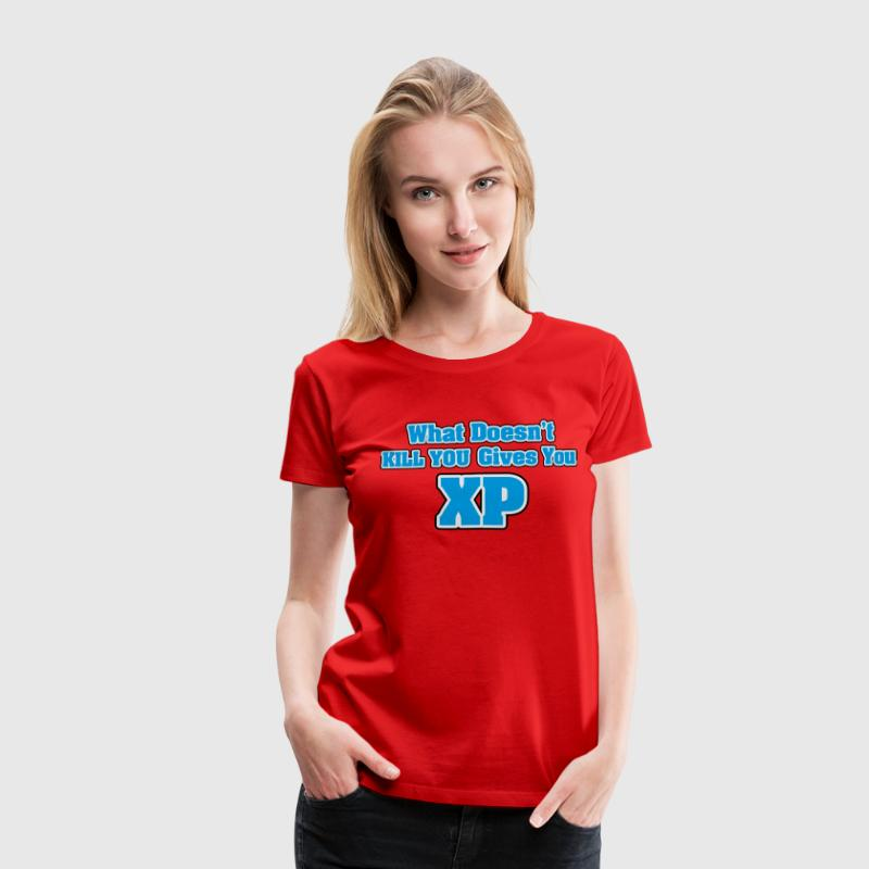 What doesn't kill you gives you XP T-Shirts - Frauen Premium T-Shirt