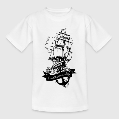 don't give a ship T-Shirts - Teenager T-Shirt