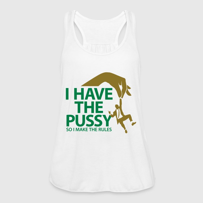 I have the pussy so I decide Tops - Women's Tank Top by Bella