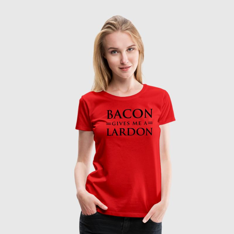 Bacon Gives Me a Lardon T-Shirts - Women's Premium T-Shirt