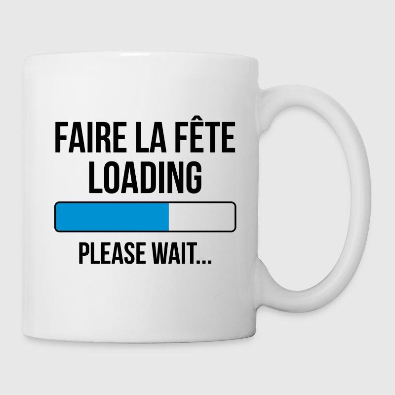 tasse faire la f u00eate loading    alcool    dr u00f4le    humour