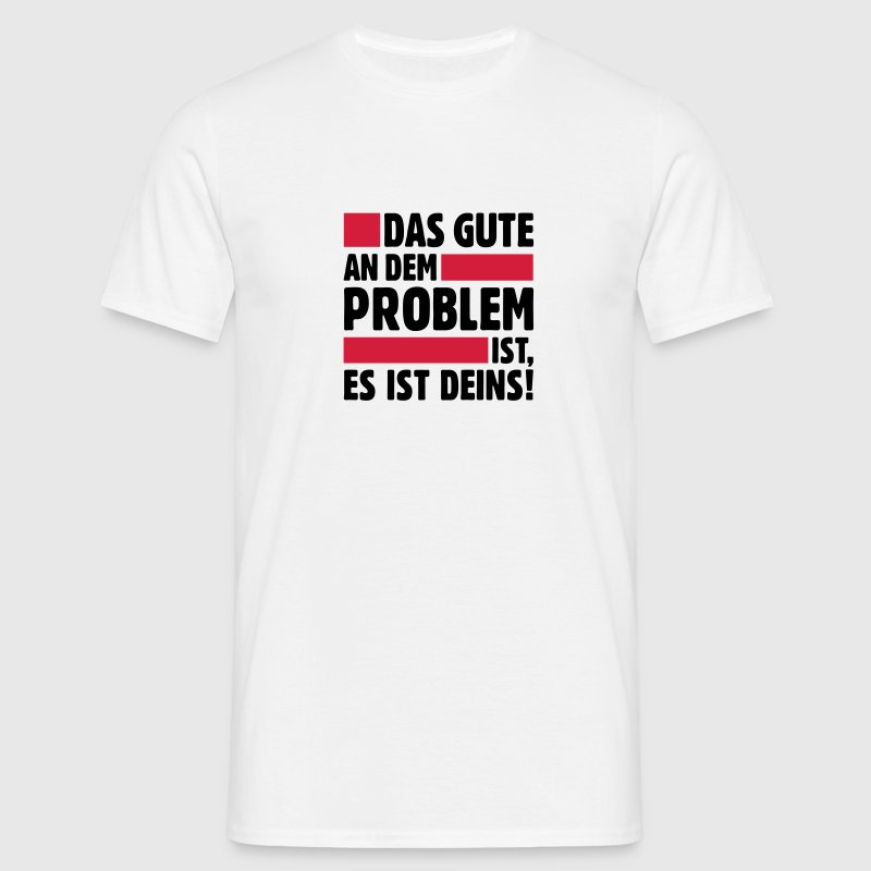 Problem Big Bang Theory witzig lustig T-Shirts - Männer T-Shirt
