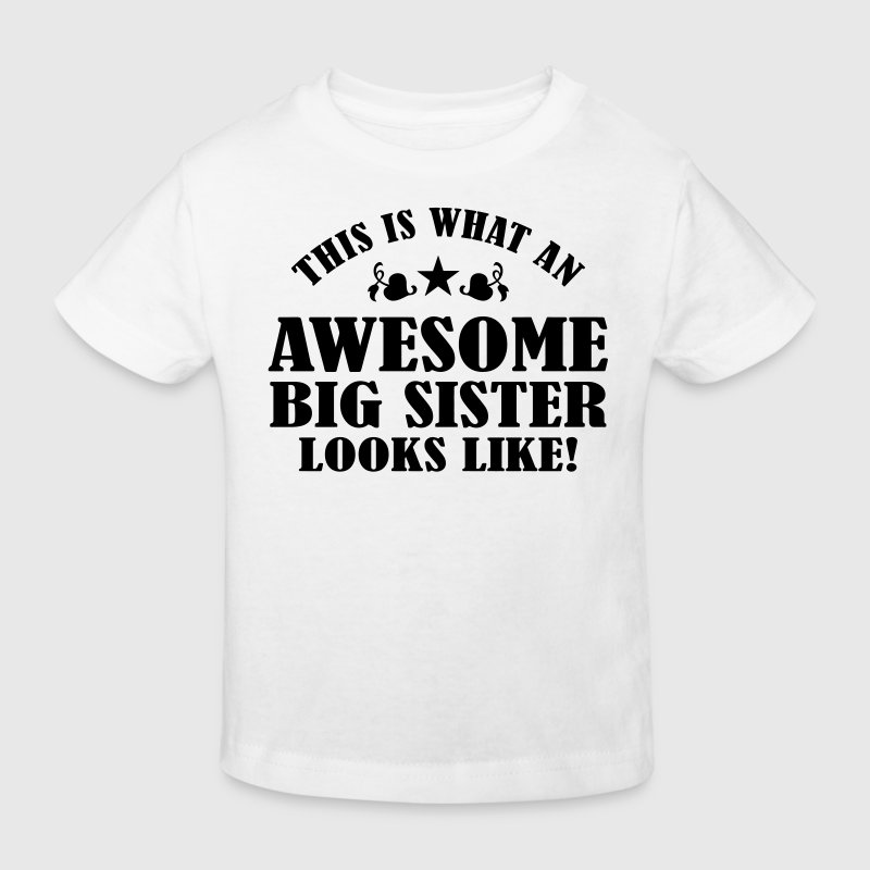Awesome Big Sister Looks Like Shirts - Kids' Organic T-shirt