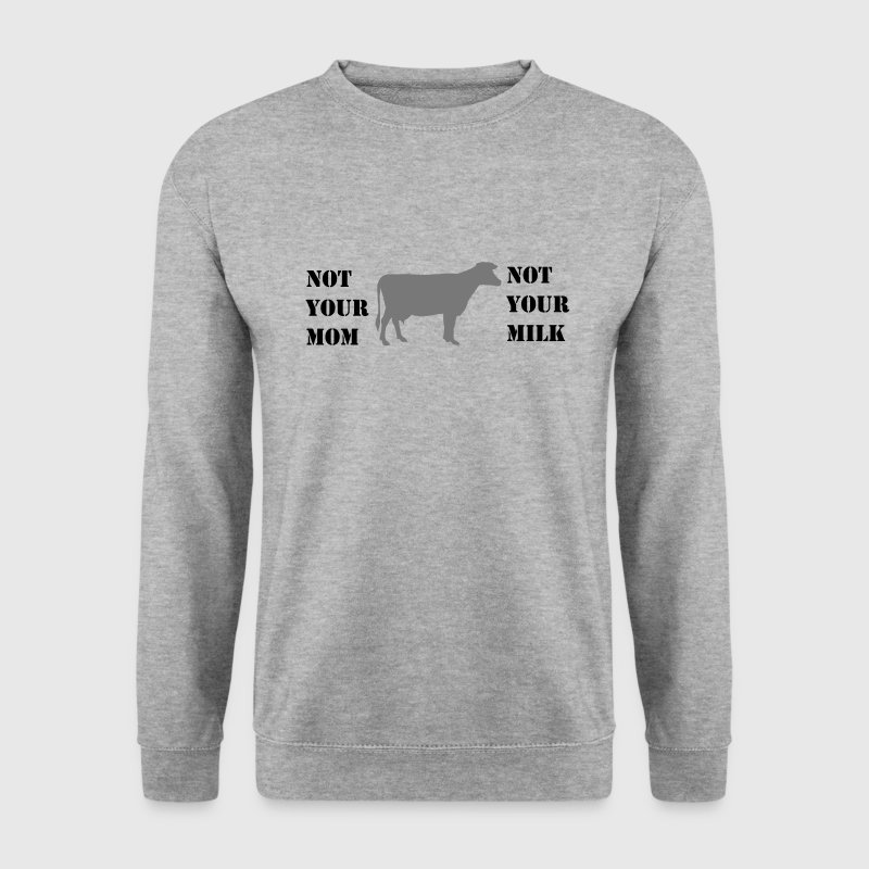 Not your mom, not your milk - go vegan! - Männer Pullover
