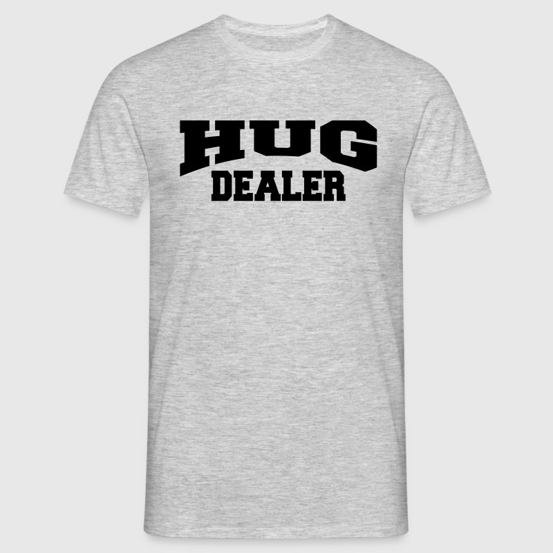 Hug Dealer T-Shirts - Men's T-Shirt