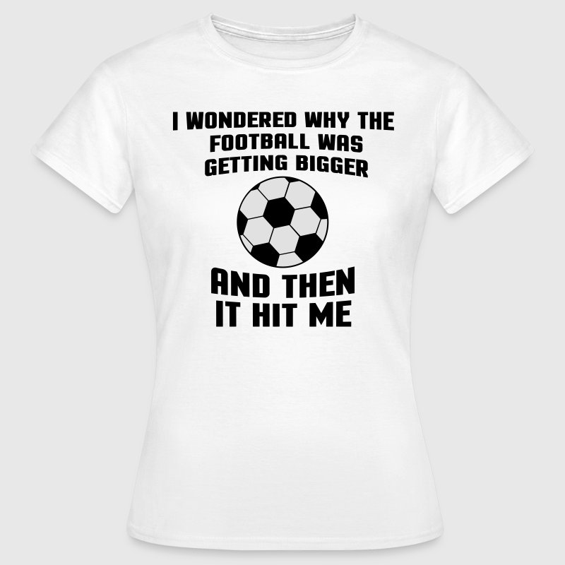Football Then It Hit Me T-Shirts - Women's T-Shirt