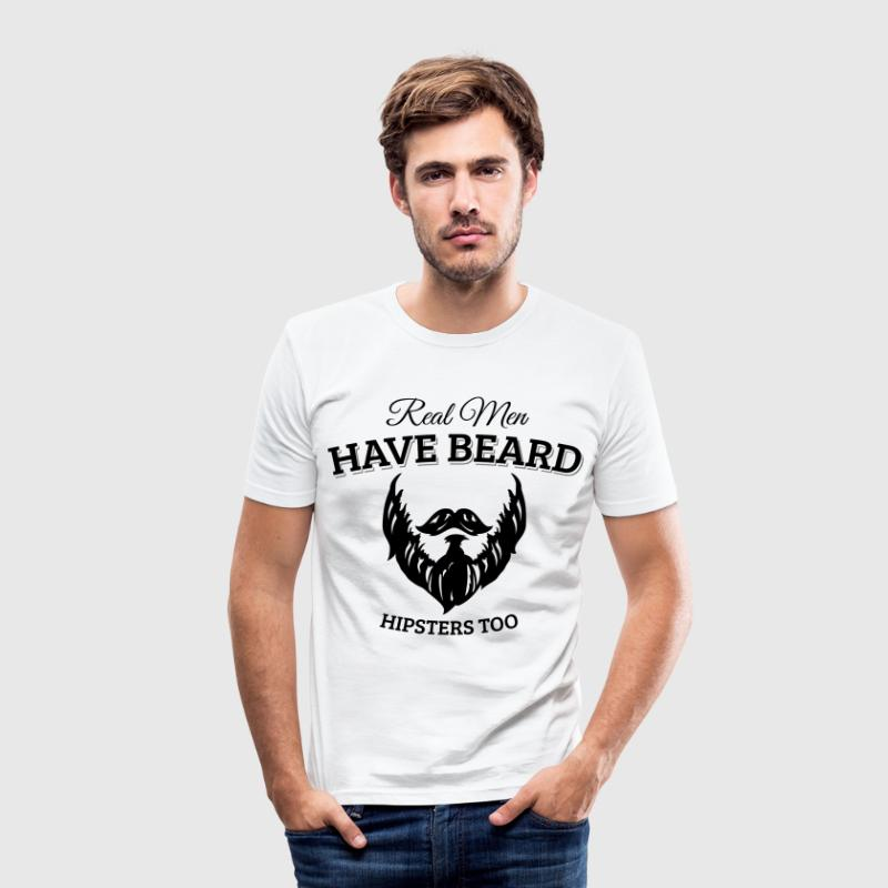 Real men wear beard, hipster T-Shirts - Men's Slim Fit T-Shirt