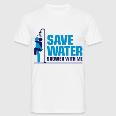 We want to save water, so shower with me! Sports wear - Men's T-Shirt