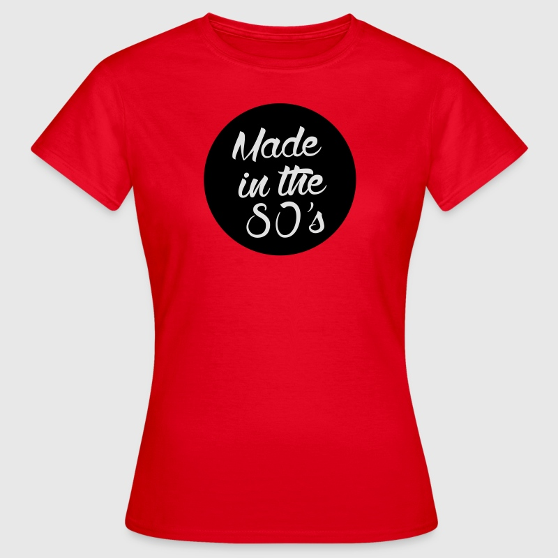 Made in the 80s T-Shirt | Spreadshirt