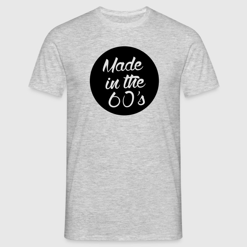Made in the 60s T-Shirts - Men's T-Shirt