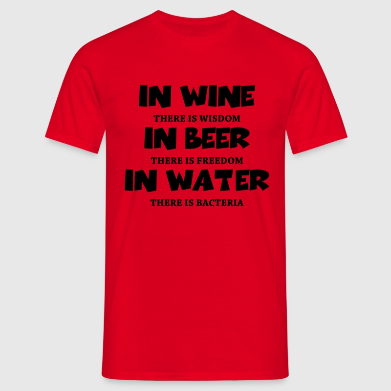 In wine there is wisdom... T-shirts - Mannen T-shirt